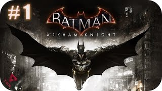 Batman Arkham Knight - Gameplay Español - Capitulo 1 - 1080pHD