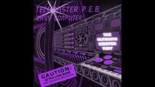 Techmaster P.E.B. - Bass Computer - Computer Love (HQ)