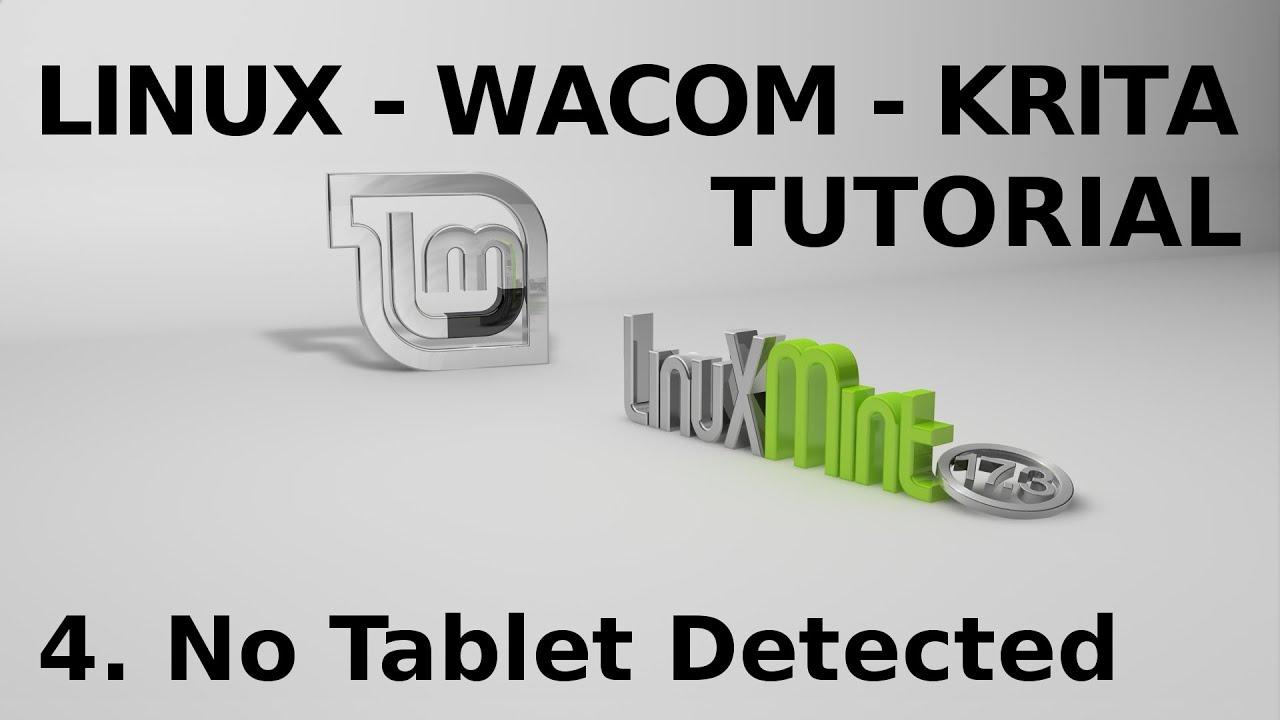 Linux (Mint 17 3) - Wacom Tutorial #4  No Tablet Detected