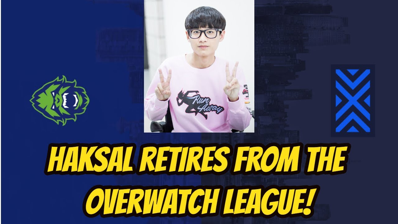 Haksal Retires From the Overwatch League!