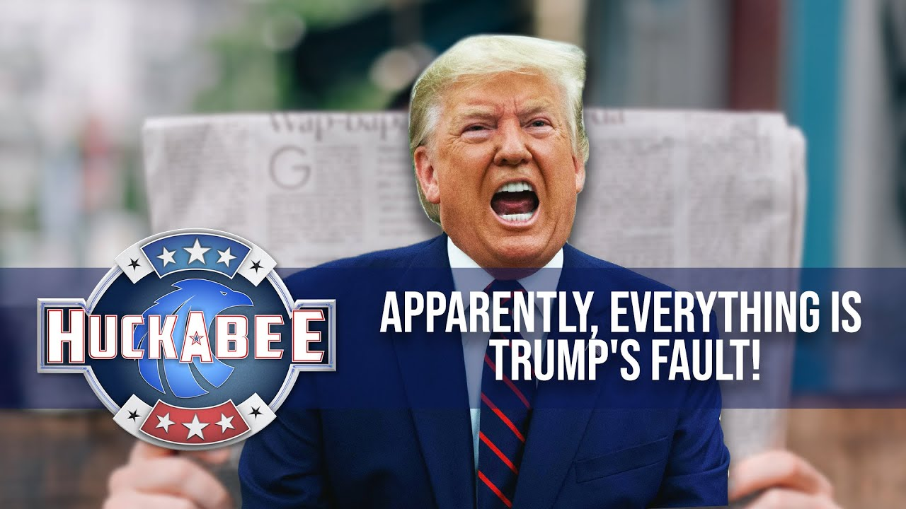 EVERYTHING Is Trump's Fault! Including Being President   ATS   FOTM    Huckabee - YouTube