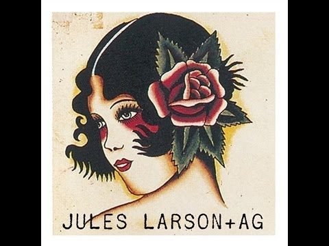 Jules Larson + AG - Girl With No Name