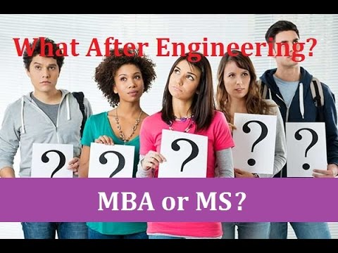 What After Engineering- MS or MBA? Options for Engineers Study Abroad by Tanmoy Ray