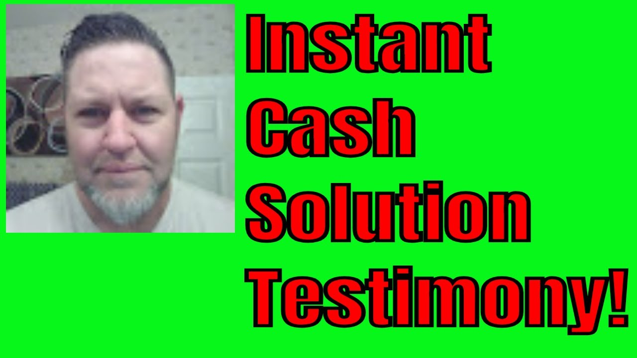 Instant Cash Solutions Testimonial - Powerful Testimony Instant Cash Solution - YouTube