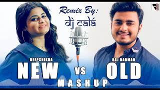 New vs Old Bollywood Songs Mashup | Deepshikha ft. Raj Barman | DJ Calá Remix