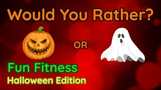 Would You Rather? Workout! (Halloween Edition) - At Home Family Fun Fitness Activity - Brain Break