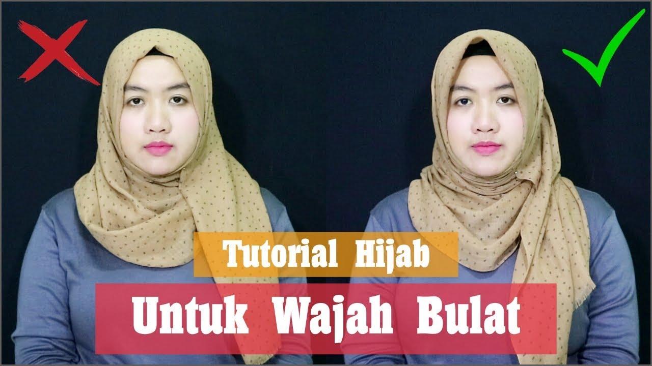Tutorial Hijab Untuk Wajah Bulat Atau Pipi Cubby Dengan Hijab