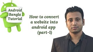 Android Bangla Tutorial 38 : How to convert any website into android application | WebView  (part-1)