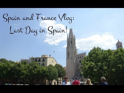 Spain and France Travel Vlog | Day 6: Leaving Spain