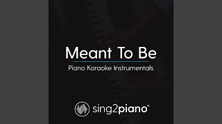 Meant To Be (Lower Key - Originally Performed by Bebe Rexha & Florida Georgia Line) (Piano...
