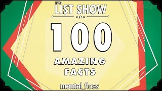 Repeat youtube video 100 Amazing Facts - mental_floss on YouTube (Ep.225)