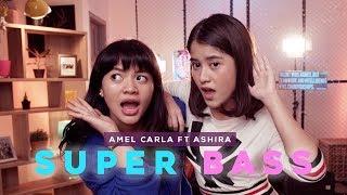 Video Amel Carla x Ashira Zamita: SUPER BASS (Cover) by Nicki Minaj download MP3, 3GP, MP4, WEBM, AVI, FLV Agustus 2018