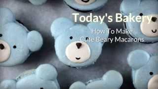 How To Bake Cute Beary Macarons