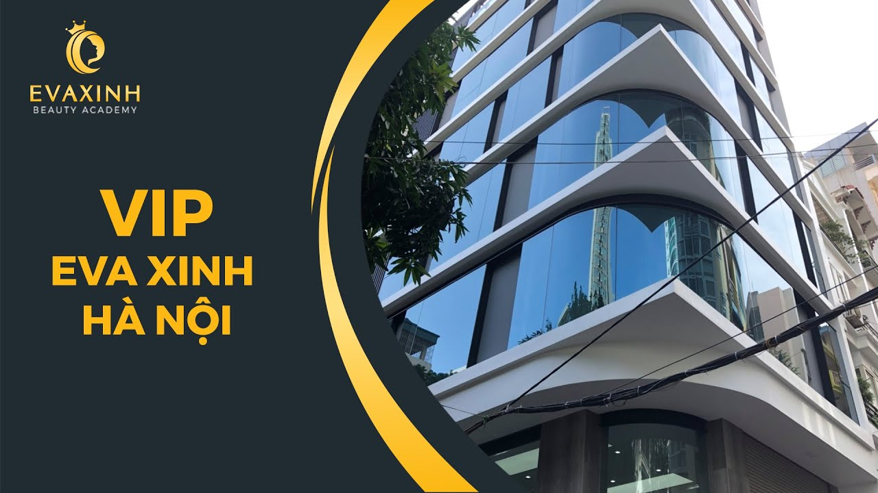 Chuẩn bị chuyển EVA XINH Hà Nội về cơ sở mới cực VIP khuyến mãi cực lớn 2020