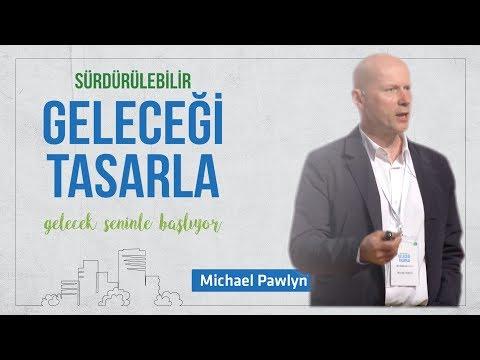 Sürdürülebilir Geleceği Tasarla - Michael Pawlyn