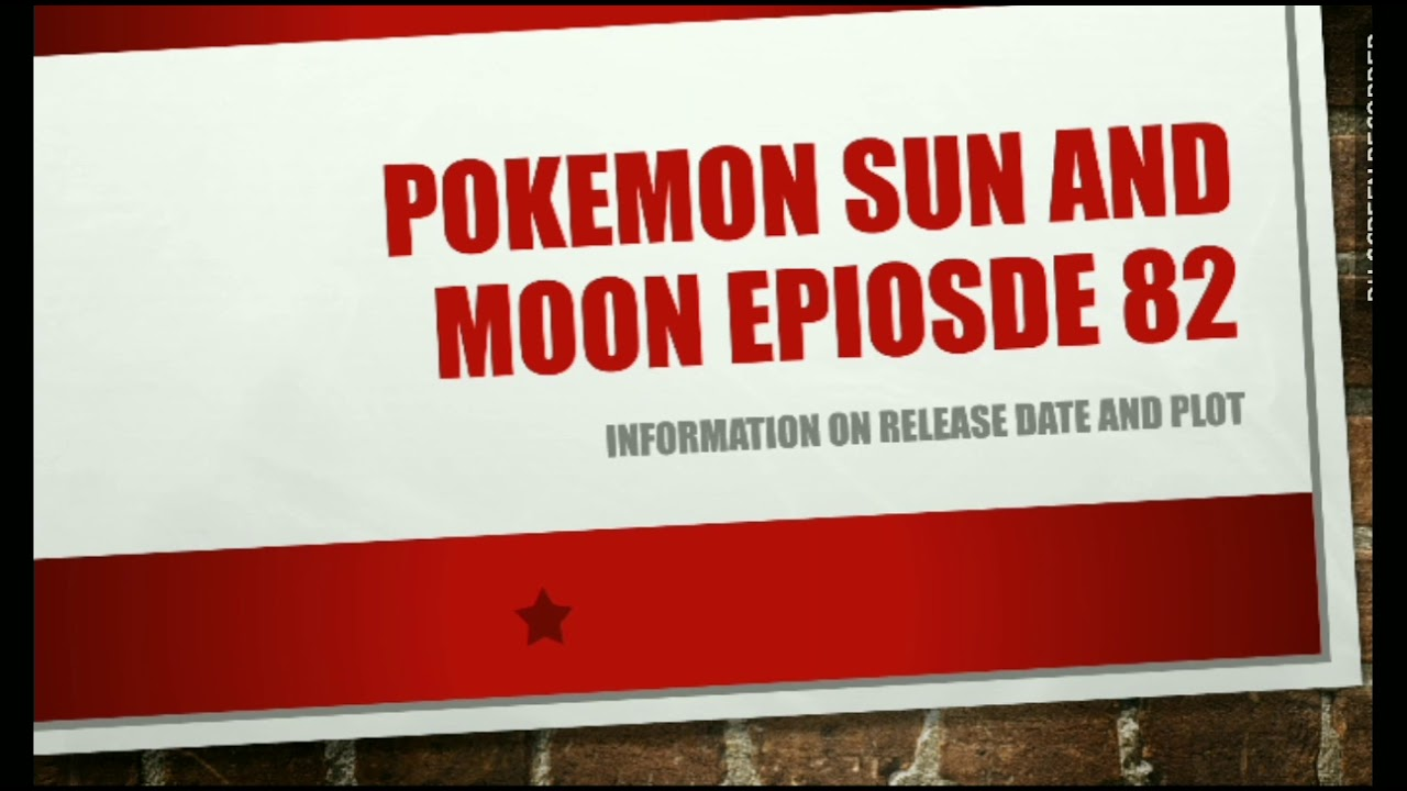 0e998747ccb3 Pokemon Sun and Moon Episode 82 l Information on Release Date and more