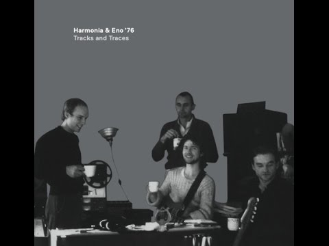 Brian Eno & Harmonia '76 - Tracks and Traces Full Album (2009 Reissue)