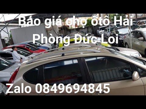 Báo giá tổng hợp chợ ôtô cũ Hải Phòng Đức Loi mới nhất lh ☎ 0849694845_0965892335