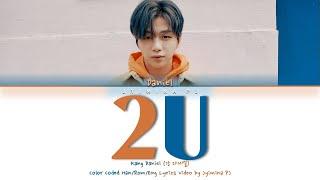 Kang Daniel (강다니엘) - '2U' Lyrics (Color Coded_Han_Rom_Eng)