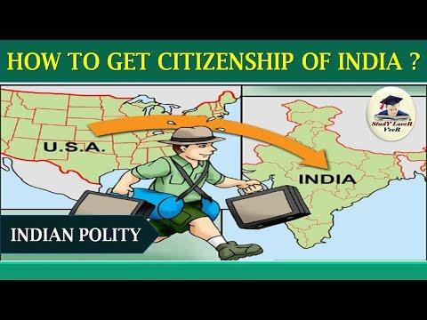 Indian Polity-L-14- भारत की Citizenship लेना और  छोड़ने की  प्रक्रिया  By VeeR