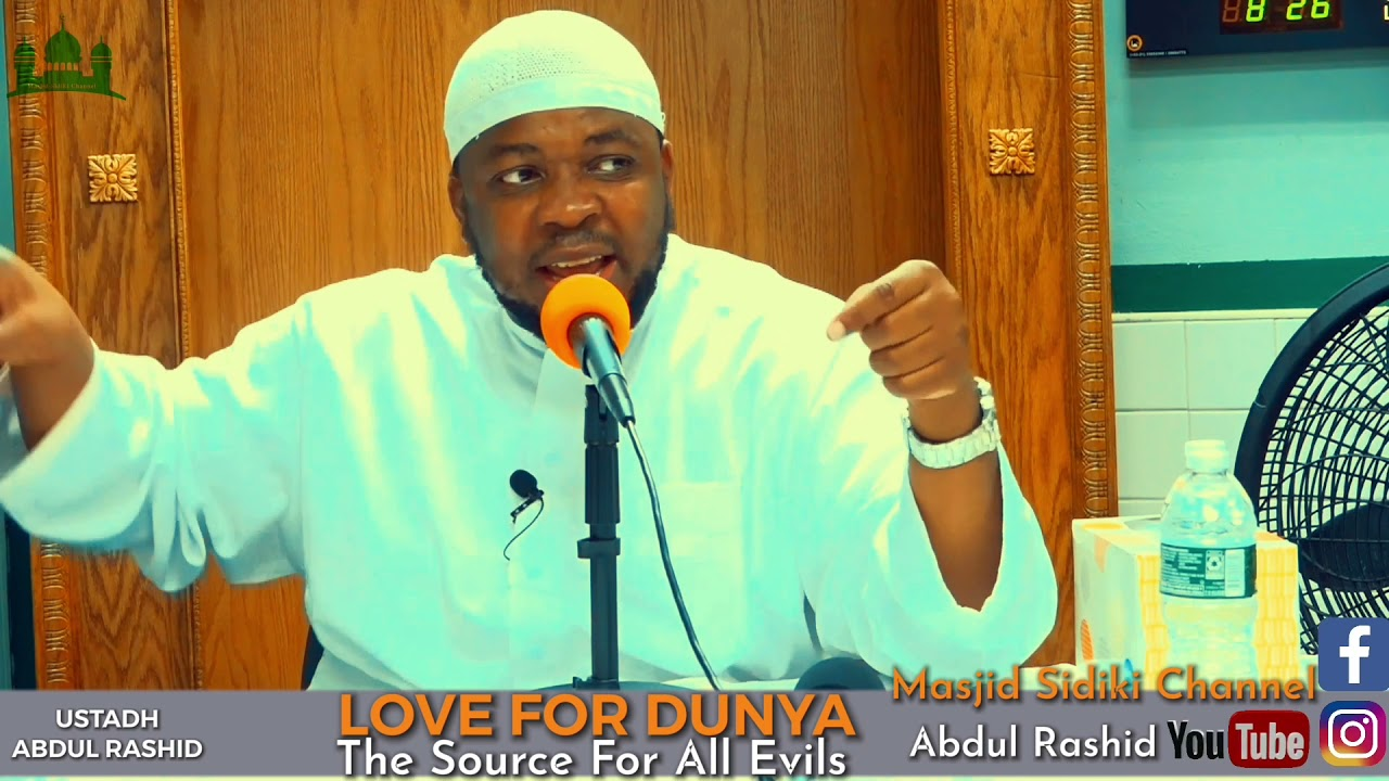Download LOVE FOR DUNYA [THE SOURCE FOR ALL EVILS] || BY USTADH ABDUL RASHID