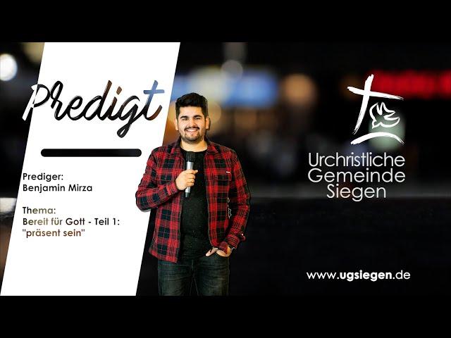 UGS - Predigt   Thema: Bereit für Gott - Teil 1: