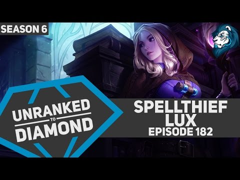 Spellthief LUX - Unranked to Diamond - Episode 182