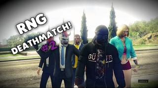 GTA 5 - RNG FULL DEATHMATCH! #2
