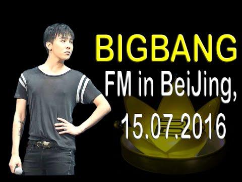 BIGBANG -  Fan Meeting (FM) in BeiJing, 15.07.2016 (fancam) Part -2