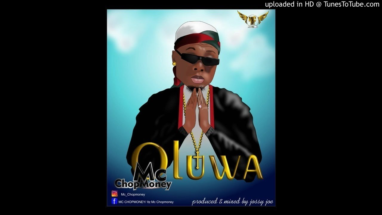 Download Mc ChopMoney - Oluwa (Audio)