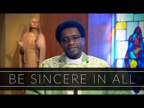 Be Sincere In All | Homily: Father Ixon Chateau