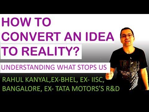 How to convert an idea to reality? This will be the game changer!