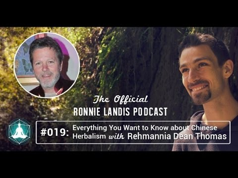 019: Everything You Want to Know About Chinese Herbalism with Rehmannia Dean Thomas