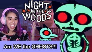 This Spooky Story is FULL of GHOSTS - Night In The Woods Ep5