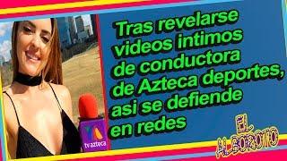 Conductora de Azteca deportes, habla de sus videos lntlmos que se fiItrar0n