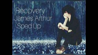James Arthur - Recovery Sped Up