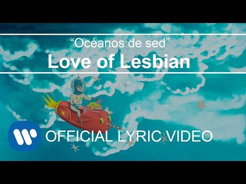 Love of Lesbian - Océanos de sed (Lyric Video)