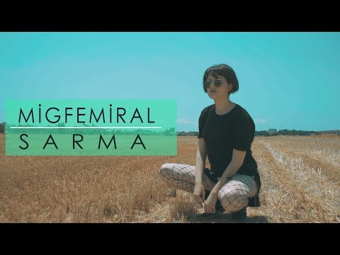Miğfemiral - Sarma (Official Music Video)