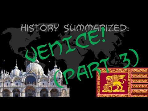 History Summarized: Venice (Part 3)