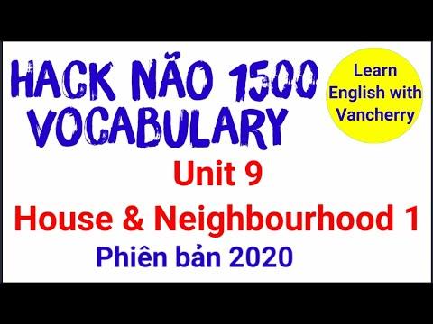 file nghe hack não 1500 từ vựng tiếng anh - Hack não 1500 từ vựng tiếng Anh  Unit 9 House & Neighbouhood 1| Phiên bản 2020 |