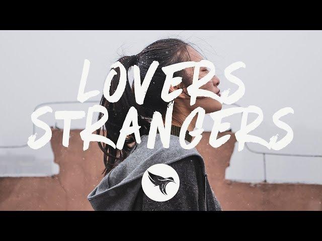 Starley - Lovers + Strangers (Lyrics)