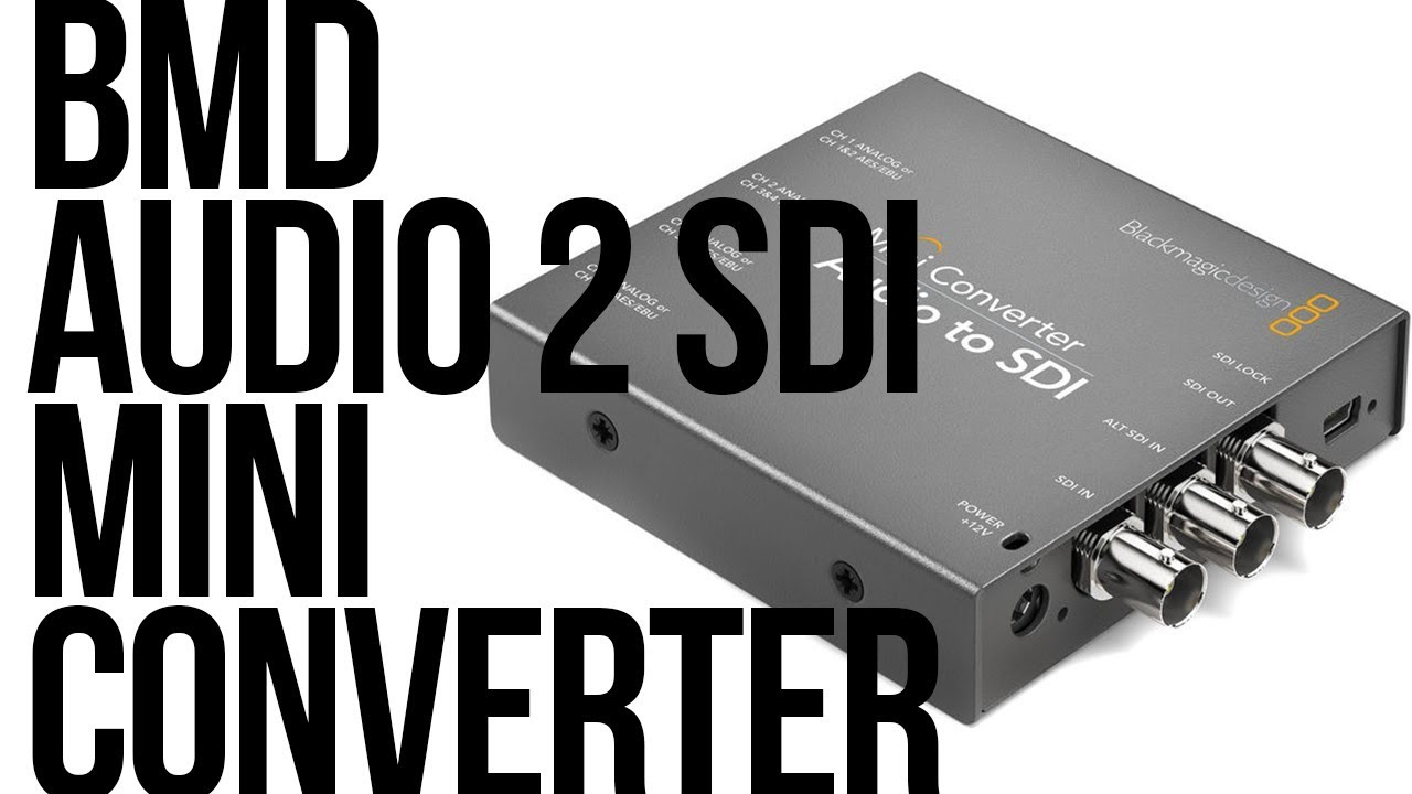 Blackmagic Design Mini Converter Audio To Sdi Review Install Youtube