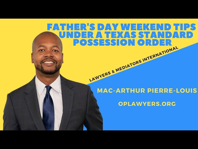 FATHER'S DAY WEEKEND TIPS UNDER A TEXAS STANDARD POSSESSION ORDER