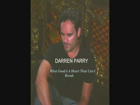 "Darren Parry - ""What Good's A Heart That Can't Break"" (HD)"