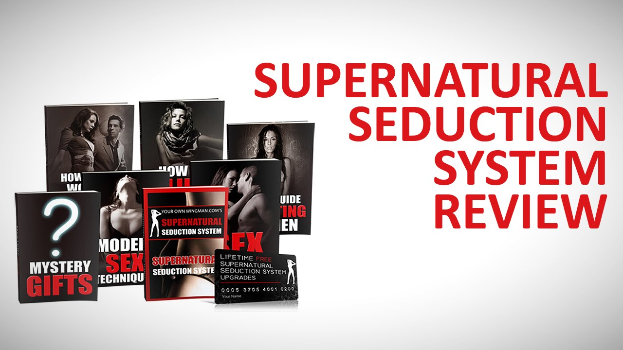 Supernatural seduction system review learn the secrets to seduce