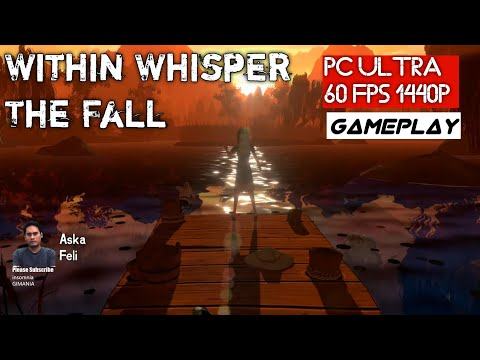 Within Whispers: The Fall Gameplay PC Ultra - 1440p - GTX 1080Ti - i7 4790K Test - 동영상