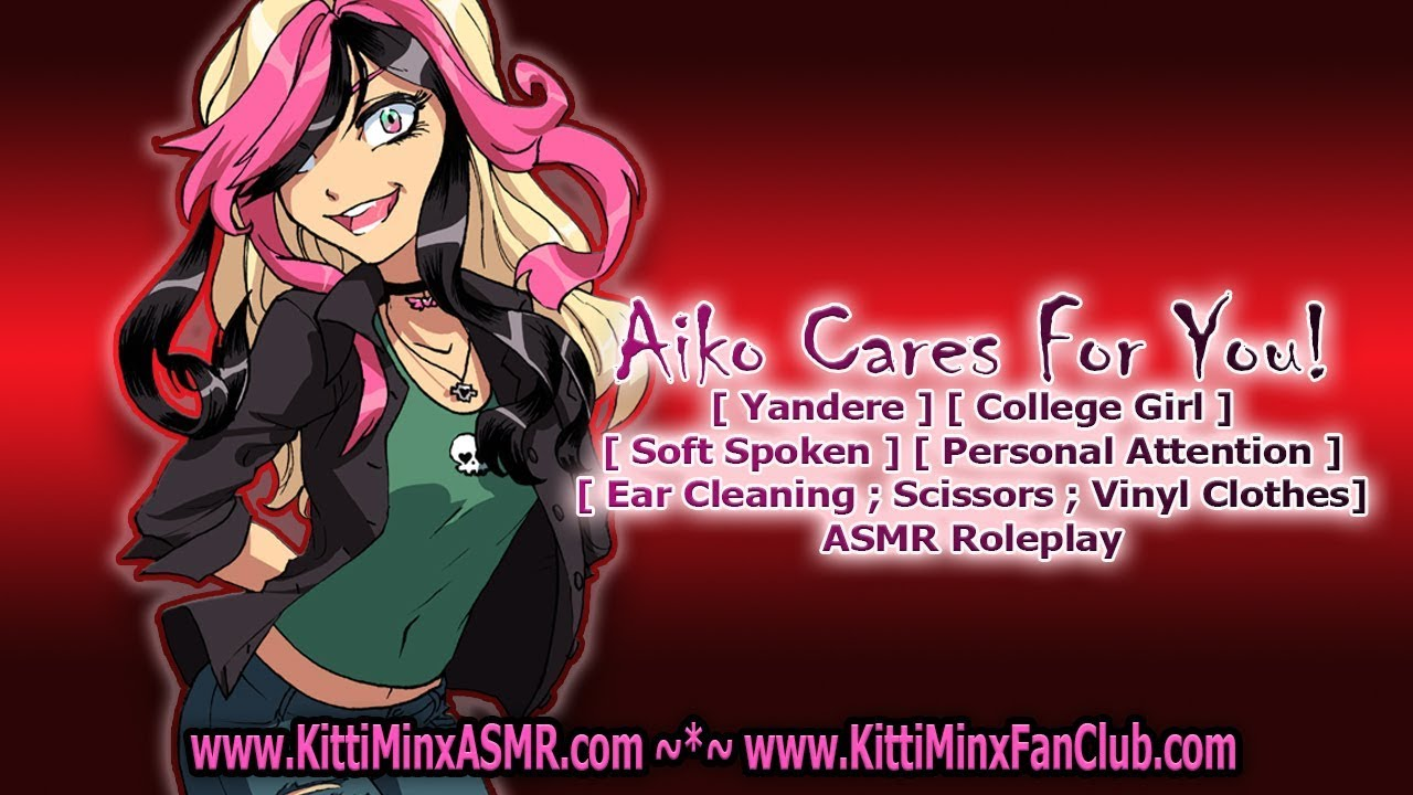 Kitti Minx ASMR - Aiko Cares For You! [ YANDERE ] [ Ear Cleaning ] [ Soft Spoken ]  Roleplay