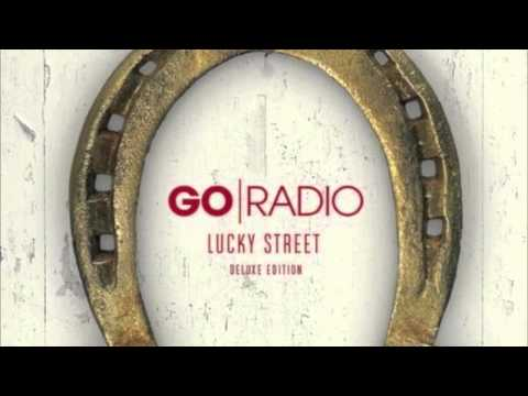 Go Radio - Stay Gone (Lucky Street Deluxe Edition)