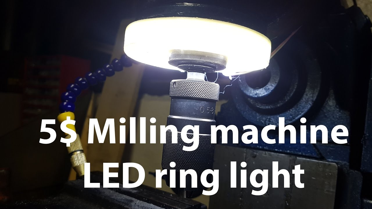 A Truely Simple 5 Ring Light For Your Mill Youtube