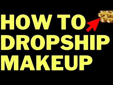 Dropshipping Cosmetics & Makeup (2019) thumbnail